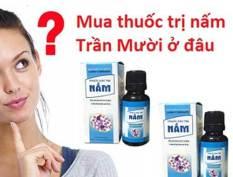 Mua thuốc đặc trị nấm Trần Mười ở đâu?