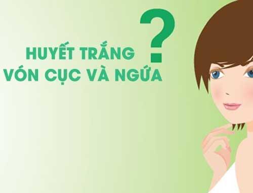 Ra huyết trắng là bệnh gì?